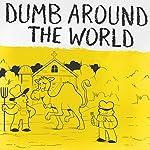 Dumb Around the World |  Reader's Digest - editor