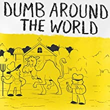 Dumb Around the World Audiobook by  Reader's Digest - editor Narrated by P. J. Ochlan