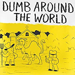 Dumb Around the World