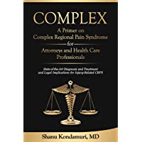 COMPLEX - A Primer on Complex Regional Pain Syndrome for Attorneys and Health Care Professionals: State-of-the-Art…