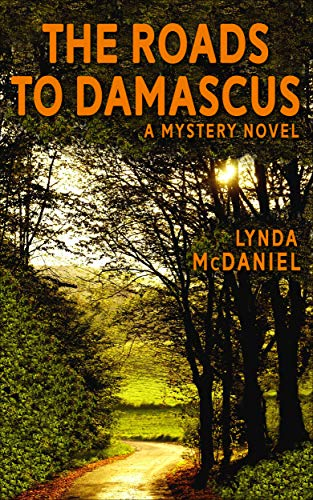 The Roads to Damascus: A Mystery Novel (Appalachian Mountain Mysteries Book 2) by [McDaniel, Lynda]
