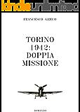 Torino 1942: doppia missione