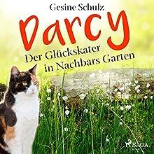 Darcy - Der Glückskater in Nachbars Garten (Darcy - Der Glückskater 2) Hörbuch von Gesine Schulz Gesprochen von: Lena Donnermann