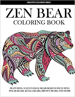 Zen Bear Coloring Book Featuring 32 Zentangle Designs Including Polar Bears Koala Brown And More Adult Books Creative