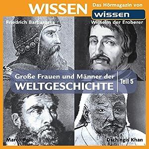 Große Frauen und Männer der Weltgeschichte - Teil 5 Hörbuch