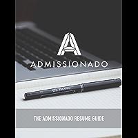 The Admissionado Resume Guide (English Edition)