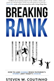 Breaking Rank: How to lead change when yesterday's stories limit today's choices