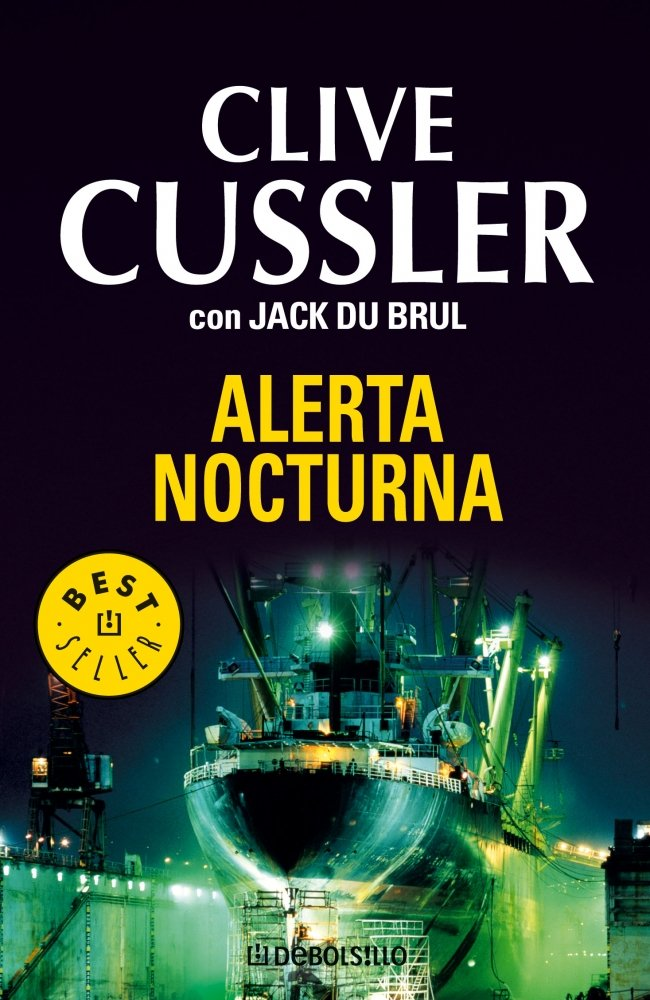 Alerta nocturna (BEST SELLER) Tapa blanda – 4 jul 2008 Clive Cussler Alberto Coscarelli Jack B. Du Brul DEBOLSILLO