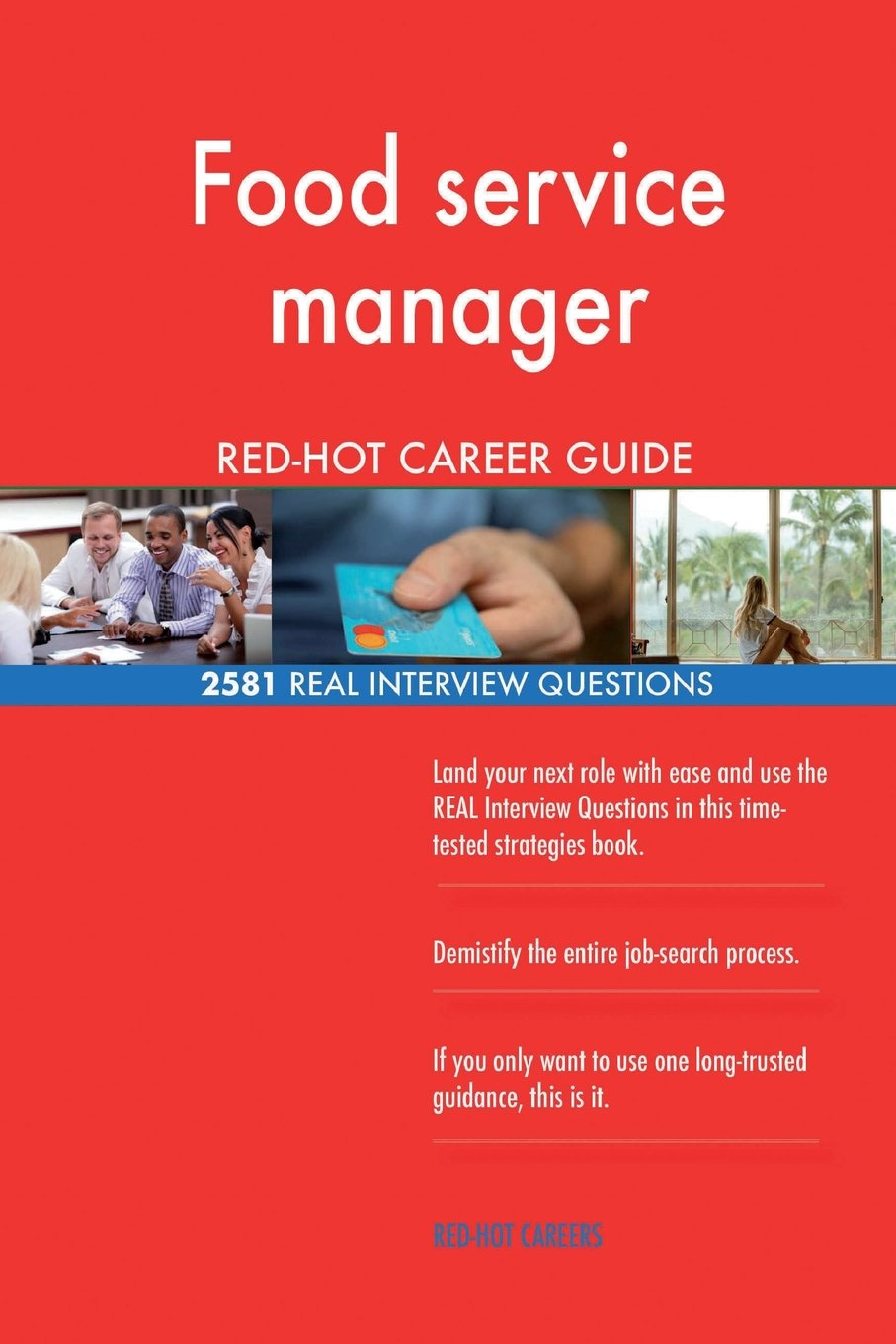 Food Service Manager RED HOT Career Guide 2581 REAL Interview Questions Paperback May 29 2018