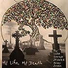 My Life, My Death Hörbuch von Luke Savage, JP Hart, Kelsey Jordan Gesprochen von: Emily Golden
