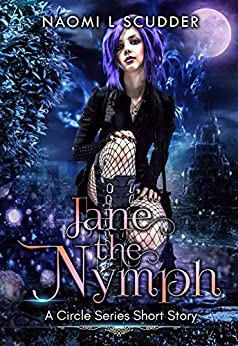 Jane the Nymph: A Circle Series Short (The Circle Series 1.25) by [Scudder, Naomi L]