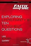 Faith Under Fire Participant's Guide: Exploring Christianity's Ten Toughest Questions