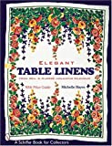 Elegant Table Linens (Schiffer Book for Collectors)