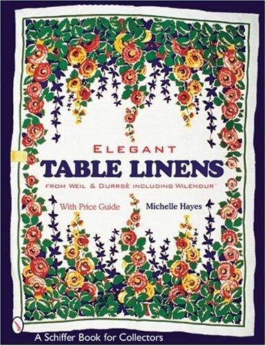 Elegant Table Linens (Schiffer Book for Collectors) (Tablecloth Uk Linen)