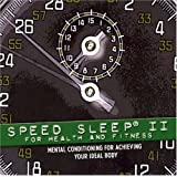 Speed Sleep II : For Health and Fitness