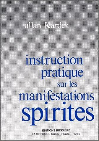 Livres gratuits en ligne Instruction pratique sur les manifestations spirites pdf
