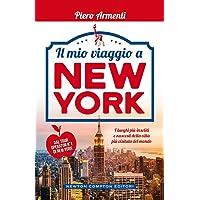 Il mio viaggio a New York. I luoghi più insoliti e nascosti della città più visitata del mondo