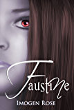 FAUSTINE (Bonfire Chronicles Book One)