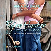 Ryan Hunter - This Girl Is Mine (Grover Beach Team 2) | Anna Katmore