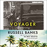 Voyager: Travel Writings | Russell Banks