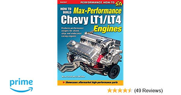 How to Build Max Performance Chevy LT1/LT4 Engines: Myron