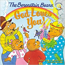 God Loves You! (Bernstein Bears) (Berenstain Bears/Living Lights)