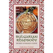 Mother Linda's Bulgarian Rhapsody: The Best of Balkan Cuisine