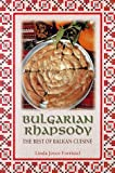 Bulgarian Rhapsody : The Best of Balkan Cuisine