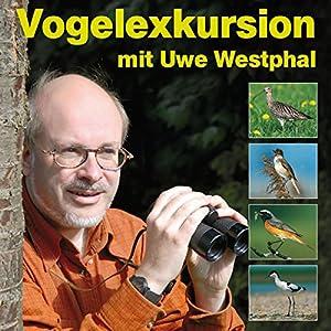 Vogelexkursion mit Uwe Westphal Hörbuch