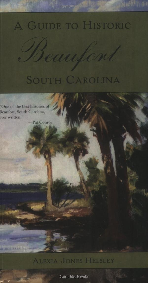 Read Online A Guide to Historic Beaufort, South Carolina (History & Guide) ebook