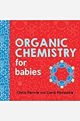 Organic Chemistry for Babies (Baby University Book 0) Kindle Edition