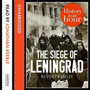 The Siege of Leningrad: History in an Hour Audiobook