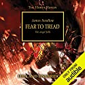 Fear to Tread: The Horus Heresy, Book 21 Hörbuch von James Swallow Gesprochen von: Gareth Armstrong