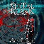 The Metal Black: The Stepping Stone Cycle, Book 2 | Gary Ballard