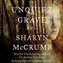 The Unquiet Grave: A Novel Audiobook by Sharyn McCrumb Narrated by Candace Thaxton, Roger Casey