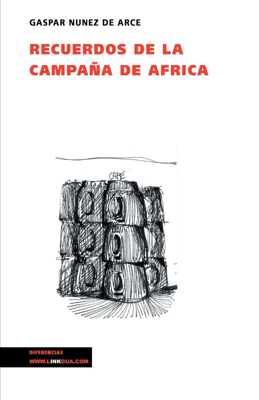 Recuerdos De La Campaña De África (Memoria): Amazon.es: Nunez ...