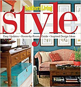 Southern Living Style Easy Updates Room By Room Guide Inspired