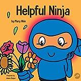 Helpful Ninja: A Children's Book About Self Love and Self Care (Ninja Life Hacks)
