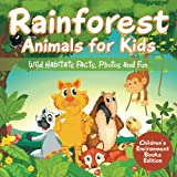 img - for Rainforest Animals for Kids: Wild Habitats Facts, Photos and Fun | Children's Environment Books Edition book / textbook / text book