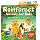Rainforest Animals for Kids: Wild Habitats Facts, Photos and Fun   Children's Environment Books Edition