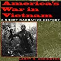 America's War in Vietnam: A Short Narrative History Audiobook by Larry H. Addington Narrated by David Randall Hunter