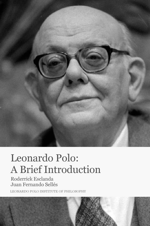 Leonardo Polo: A Brief Introduction: Amazon.es: Roderrick Esclanda ...
