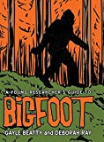 A Young Researchers Guide to Bigfoot