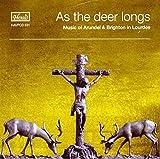 As The Deer Longs - Music of Arundel & Brighton in Lourdes by Walker, Bell, Purcell etc Inwood