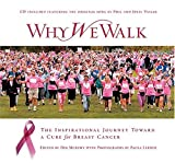 Why We Walk: The Inspirational Journey Toward a Cure for Breast Cancer