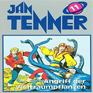 Angriff der Weltraumpflanzen (Jan Tenner Classics 11) Hörspiel