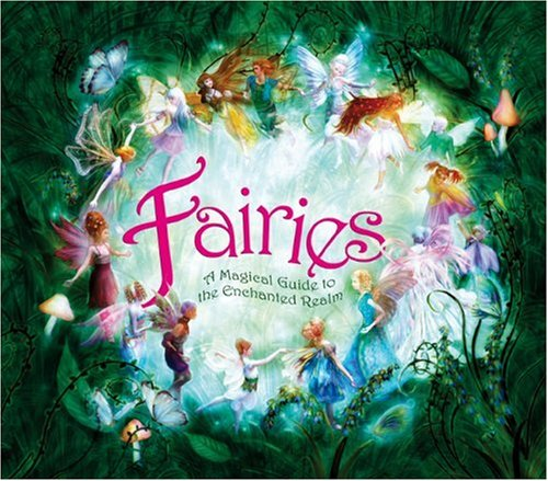 Download Fairies: A Magical Guide to the Enchanted Realm pdf epub