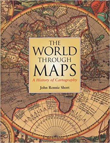 The world through maps a history of cartography amazon john r the world through maps a history of cartography amazon john r short libros en idiomas extranjeros gumiabroncs Choice Image