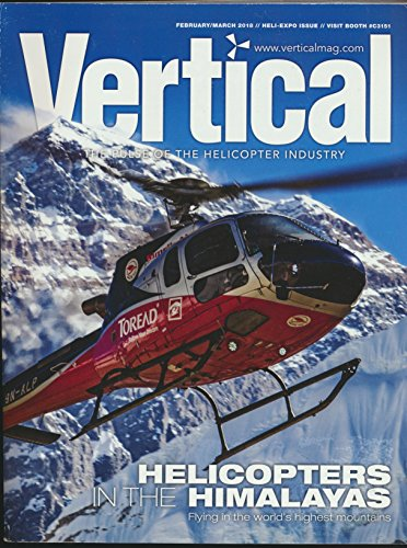Vertical : Helicopters in the Himalayas; Fighting the Thomas Fire in California; The S-70i Black Hawk Helicopter; Brim Aviation and the MD NOTAR aircraft; Intermountain Turbine Services Model Aviation
