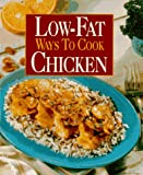 Low-Fat Way to Cook Chicken, Oxmoor House Staff, 0848722000